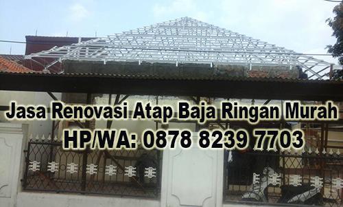 Jasa Renovasi atap Baja Ringan Murah di Bojong Menteng